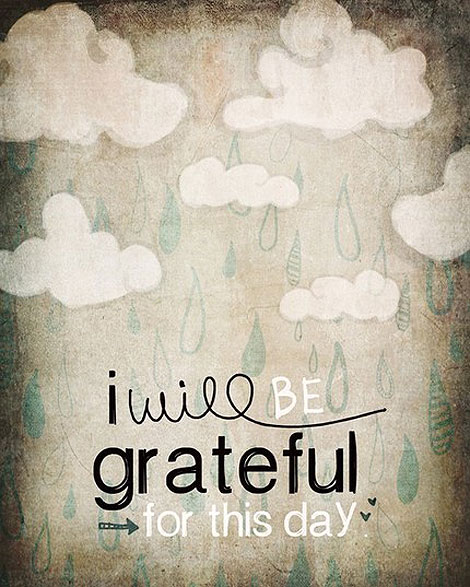 Estaré agradecido por este día